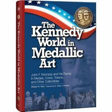 The Kennedy World in Medallic Art: John F. Kennedy and His Family in Medals, Coi