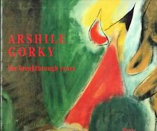 Michael Auping / Arshile Gorky the Breakthrough Years 1995