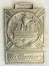 1904 DR PEPPER WATCH FOB WORLD'S FAIR LOUISIANA PURCHASE ST LOUIS WACO