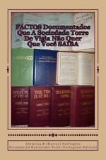 Factos Documentados Que a Sociedade Torre de Vigia Nao Quer Que Voce Saiba :...
