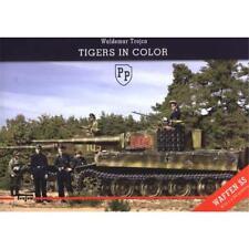 Tigers in Color (Waffen SS) inkl. 2x Poster Panzer 2. WK Militär Waldemar Trojca