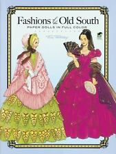 Dover Paper Dolls: Fashions of the Old South : Paper Dolls in Full Color by Tom
