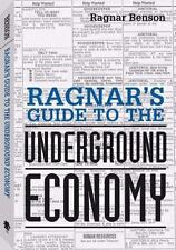 Ragnar's Guide to the Underground Economy by Ragnar Benson (1999, Paperback)