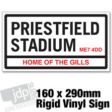 GILLINGHAM FC 'PRIESTFIELD STADIUM' REPLICA ROAD SIGN