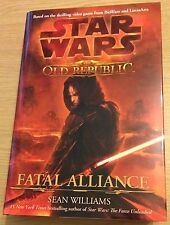 THE OLD REPUBLIC FATAL ALLIANCE Sean Williams Book (STAR WARS) Hardback NEW