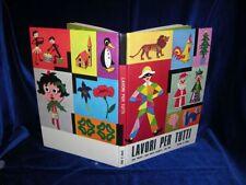 LAVORI PER TUTTI - Editrice La Scuola - 1973