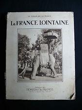 La France lointaine, éditions Horizons de France, Paris, 1930.
