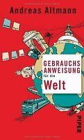 Gebrauchsanweisung für die Welt von Altmann, Andreas | Buch | Zustand gut