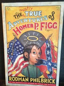 The Mostly True Adventures of Homer P. Figg by Rodman Philbrick HC Humor 2009