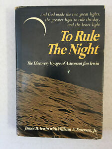 To Rule the Night SIGNED/INSCRIBED by James B. Irwin Apollo 15 Moonwalker 1981