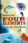 Four Elements: Water, Air, Fire, Earth by Rupp, Rebecca Hardback Book The Cheap