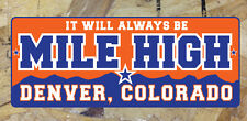 It Will always be MILE HIGH Denver Colorado Broncos bumper sticker decal