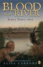 Blood on the River: James Town, 1607: By Carbone, Elisa