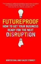 Futureproof: How to Get Your Business Ready for the Next Disruption (Paperback o