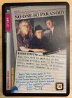 """X-Files 1996 CCG """"NO ONE SO PARANOID"""" GenCon Promo #PR96-0004-GCon Ultra Rare"""