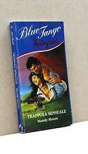TRAPPOLA SENSUALE - M. Moore [libro, Tentazioni, Blue Tango n. 13]