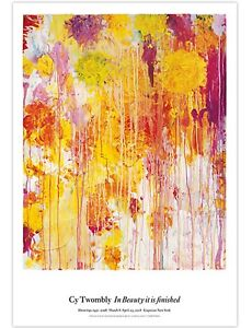Cy Twombly In Beauty It Is Finished Poster Original Exhibition  Poster SOLD OUT