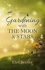 Gardening with the Moon & Stars by Elen Sentier | Paperback Book | 9781782799849