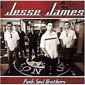 Jesse James - Punk Soul Brothers CD 2002