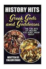 The Fun Bits Of History You Don't Know About GREEK GODS AND GODDESSES: Illustrat