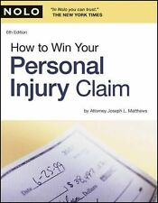 How to Win Your Personal Injury Claim by Joseph Matthews (2009, Paperback, Revi…