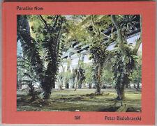 Peter BIALOBRZESKI. Paradise Now. Hatje Cantz, 2009. E.O.