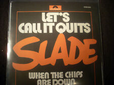 "7""Sgl.- SLADE - Let's call it quits + When the Chips are down - Polydor (1976FR)"
