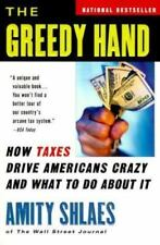 The Greedy Hand: How Taxes Drive Americans Crazy and What to Do About-ExLibrary