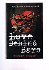 Love Behind Bars: True Australian Stories by Victoria Heywood