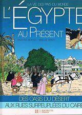 L'egypte Au Present   Mokhtar Moktefi Yann De Renty   Hachette Jeunesse 1989