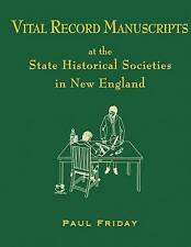 Vital Record Manuscripts at State Historical Societies in New by Friday Paul