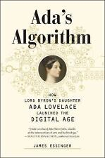 Ada's Algorithm: How Lord Byron's Daughter Ada Lovelace Launched the D-ExLibrary