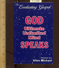 ALLEN MICHAEL Everlasting Gospel : God Speaks Ultimate Unlimited Mind UFO ETI 82