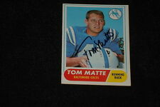 TOM MATTE 1968 TOPPS SIGNED AUTOGRAPHED CARD #178 COLTS