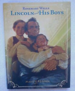 Lincoln and His Boys by Rosemary Wells (2008, Hardcover) Author Signed 1st Print