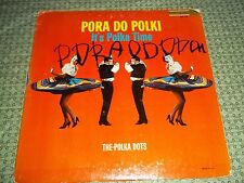 Vtg.Vinyl LP Record Album - Pora Do Polki (It's Polka Time), The Polka Dots