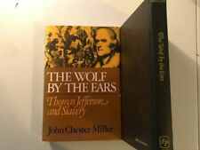 The Wolf by the Ears: Thomas Jefferson and Slavery, by John Chester Miller, 1977