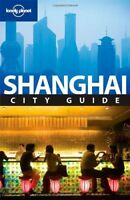 Shanghai (Lonely Planet City Guides),Damien Harper,et al.