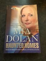 Haunted Homes: True Stories of Paranormal Investigations by Mia Dolan...