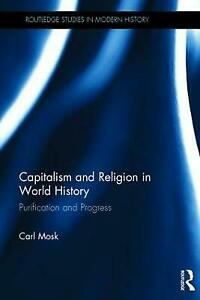 Capitalism and Religion in World History: Purification and Progress by Carl Mosk