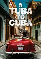 A Tuba To Cuba  DVD 2019 BRAND NEW FAST SHIPPING