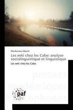Les Eeki Chez les Cabe : Analyse Sociolinguistique et Linguistique by Adjeran...