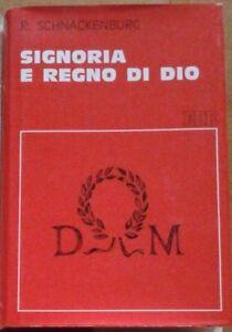 SIGNORIA E REGNO DI DIO Schnackenburg 1971 studi religiosi  EDIZIONI DEHONIANE