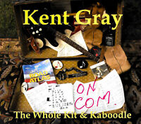 Kent Gray - The Whole Kit and Kaboodle DISC EXCELLENT MUSIC ALBUM CD