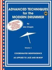 Advanced Techniques for the Modern Drummer : Coordinating Independence As...