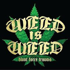 Weed is Weed-Blunt Force Trauma CD NUOVO