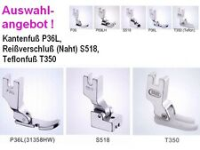 Kantenfuß Reißverschlussfuß od. Teflonfuss;  P36L, S518 oder T350; zur Auswahl
