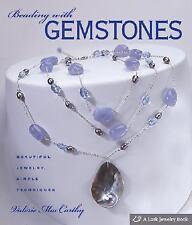 Beading with Gemstones: Beautiful Jewelry, Simple Techniques Lark Jewelry Books