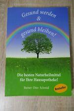 ??R.O. SCHMID DIE BESTEN NATURHEILMITTEL FÜR IHRE HAUSAPOTHEKE GESUND WERDE&BLEI