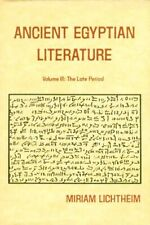 Ancient Egyptian Literature III: Late Period 10thC BC-1stC AD Biographies Songs